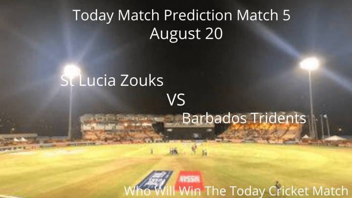 CPL 2020 Today Match Prediction Match 5, St Lucia Zouks vs Barbados Tridents