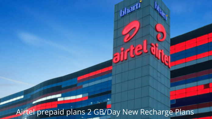 Airtel prepaid plans 2 GB_Day New Recharge Plans