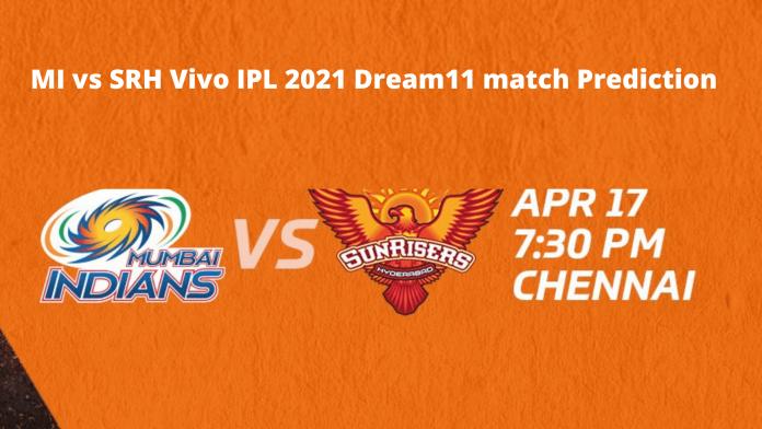 MI vs SRH Vivo IPL 2021 Dream11 match Prediction
