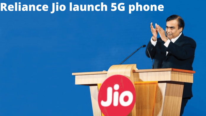 Reliance Jio will launch 5G phone soon